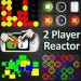 2 Player Reactor