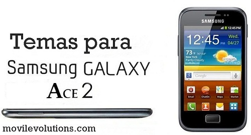 Temas para Samsung Galaxy Ace II
