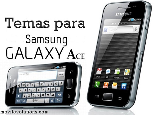 Temas para Samsung Galaxy Ace