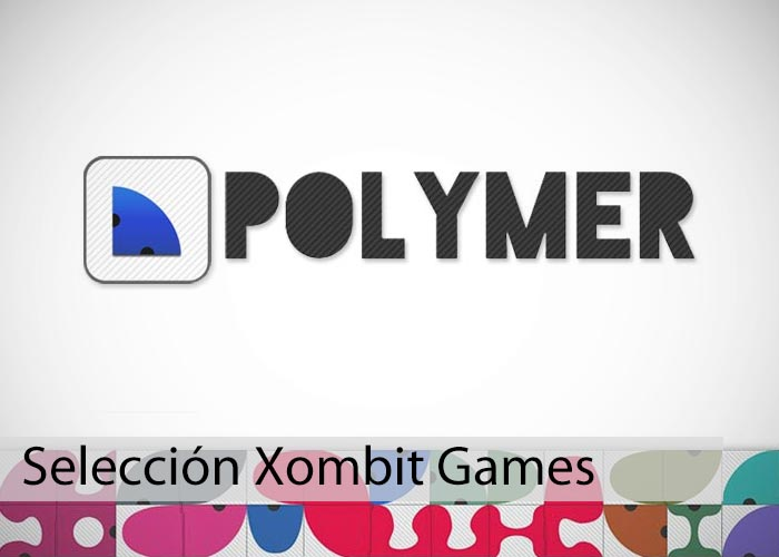 seleccion-xombit-games-polymer